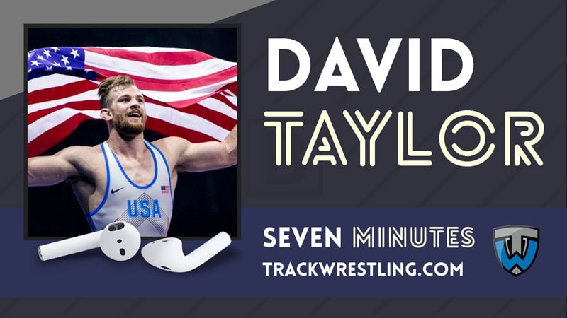 Seven Minutes with World Champion David Taylor