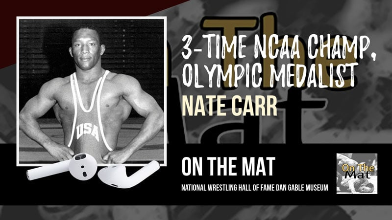 Three-time NCAA champion and Olympic bronze medalist Nate Carr – OTM563