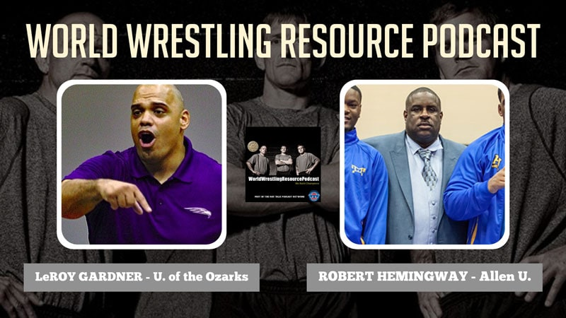 Discussing diversity, opportunity, and small college wrestling with coaches LeRoy Gardner and Robert Hemingway – WWR68
