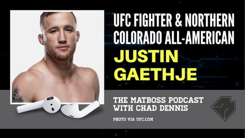 UFC fighter and Northern Colorado All-American Justin Gaethje – The MatBoss Podcast Ep. 26