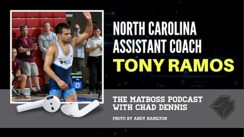 North Carolina assistant coach and two-time world teamer Tony Ramos – The MatBoss Podcast Ep. 28