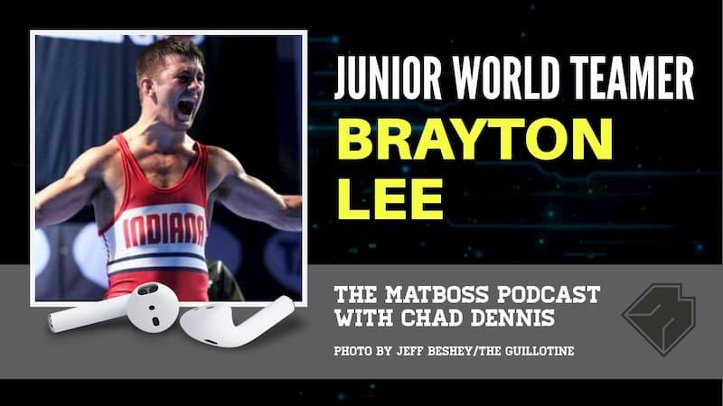 2019 U.S. Junior world teamer Brayton Lee – The MatBoss Podcast Ep. 29