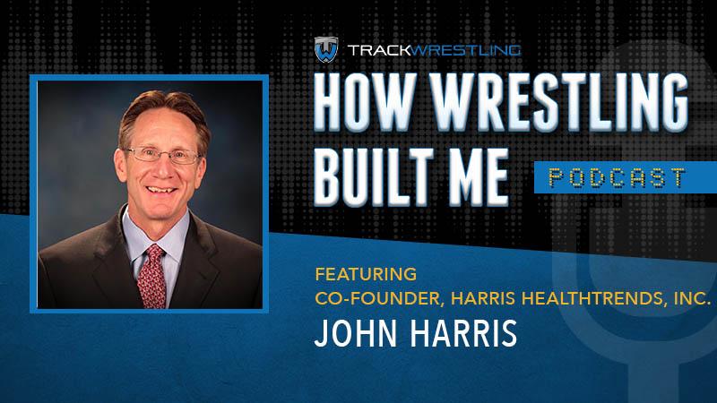 Harris HealthTrends co-founder John Harris – How Wrestling Built Me Ep. 1