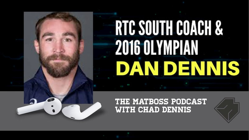 RTC South coach and 2016 Olympian Dan Dennis – The MatBoss Podcast Ep. 36