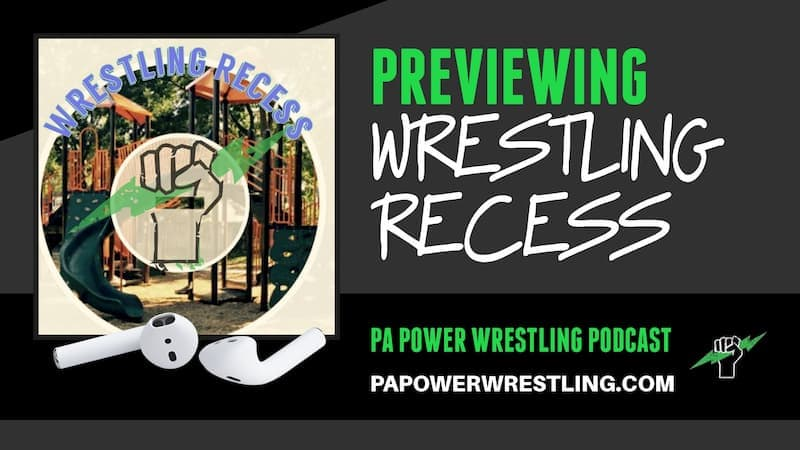 PAP54: Introducing The Wrestling Recess Podcast Plus The Top 2021 Recruits Drops