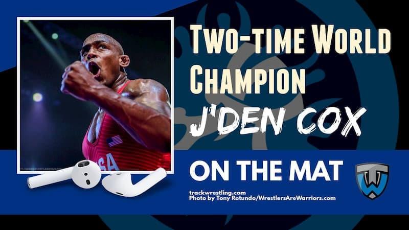 Two-time World Champion J'den Cox – OTM584