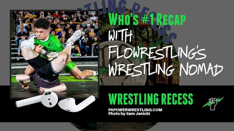 The Wrestling Recess Podcast Recaps Flo's Who's #1? With The Wrestling Nomad