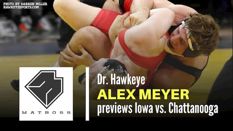 Dr. Hawkeye Alex Meyer previews Iowa-Chattanooga with Chad Dennis – The MatBoss Podcast Ep. 41