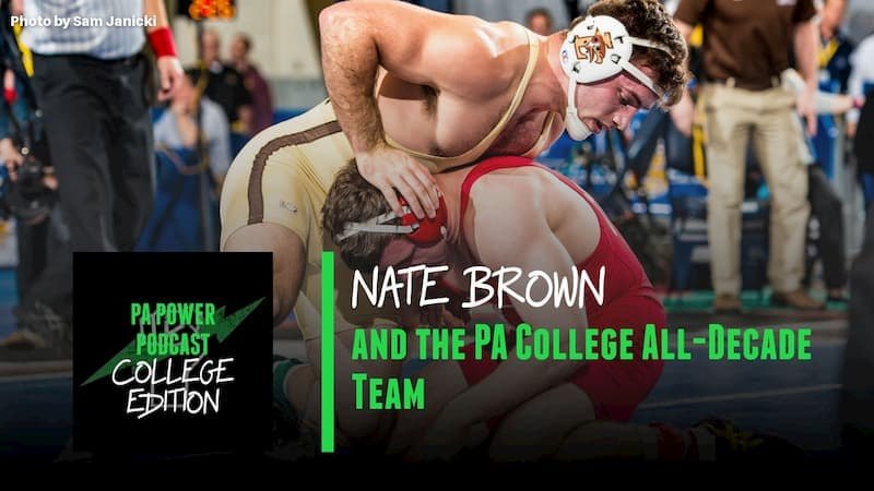 The College Podcast Gives Their Pennsylvania All-Decade Team and Talk with All-American Nate Brown