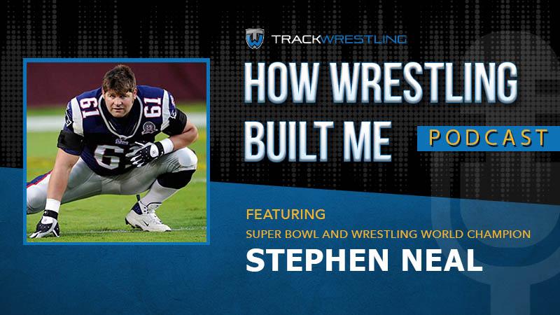 Super Bowl & World Champion Stephen Neal – How Wrestling Built Me Ep. 4