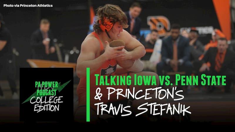 PAPC63: Penn State vs. Iowa Preview Plus Guest Travis Stefanik of Princeton