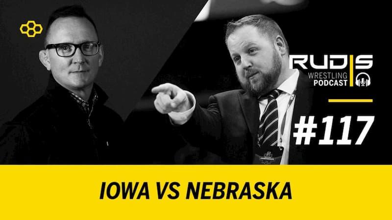 RUDIS Wrestling Podcast #117: Iowa vs. Nebraska