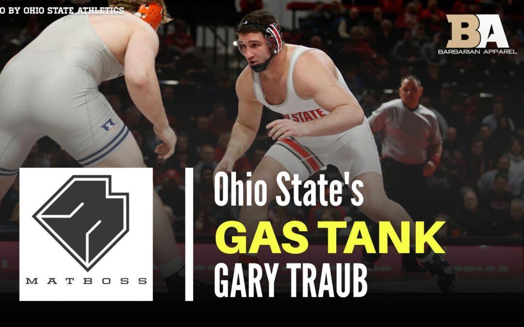 Ohio State heavyweight Gas Tank Gary Traub – The MatBoss Podcast Ep. 47