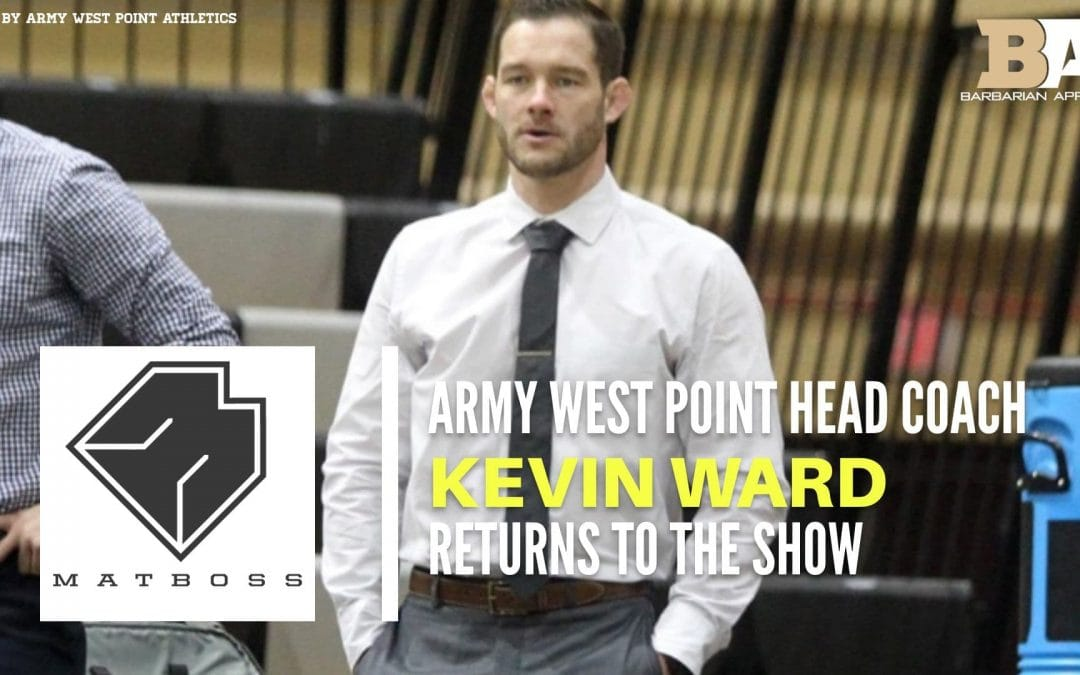 Kevin Ward returns to talk about Army West Point wrestling and more – The MatBoss Podcast Ep. 54