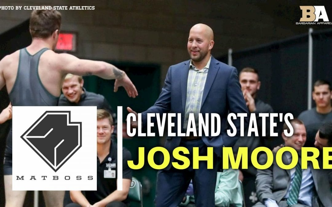 Cleveland State head coach Josh More – The MatBoss Podcast Ep. 58