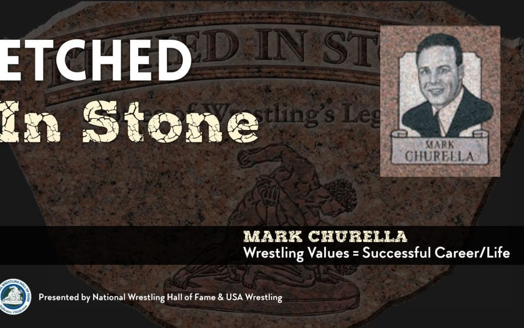 Mark Churella | Wrestling Values = Successful Career/Life