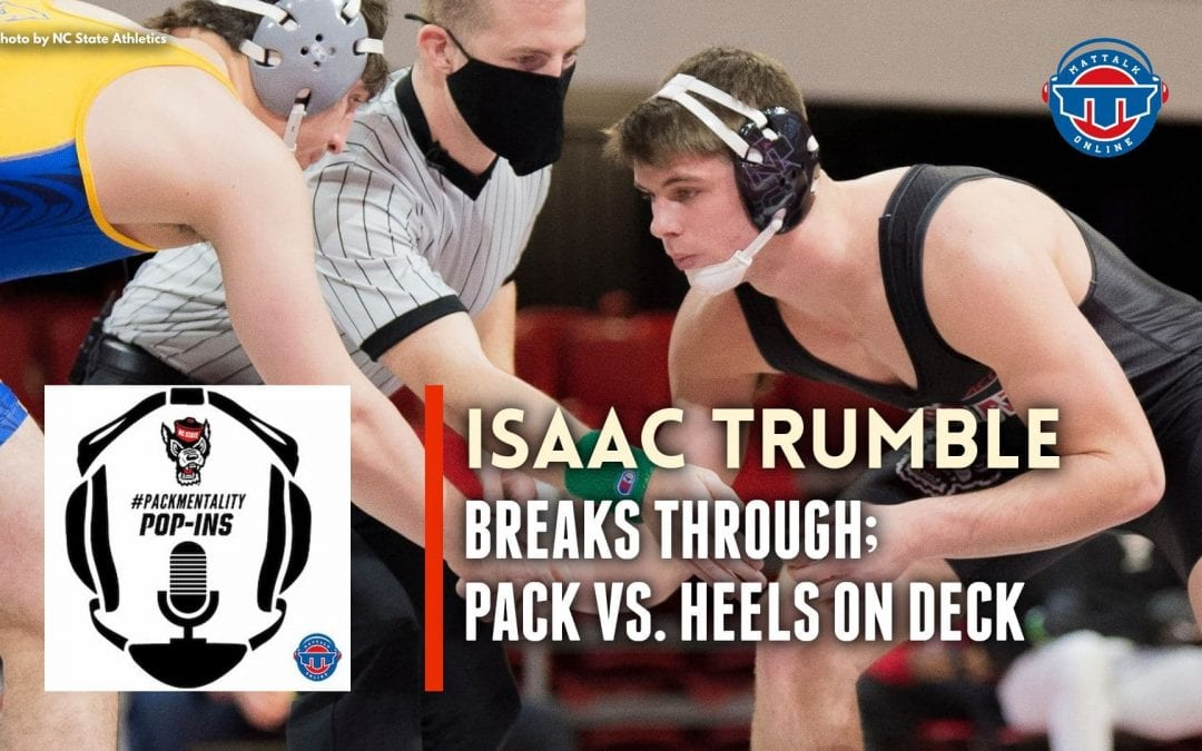 Isaac Trumble's massive breakthrough and the Pack heads to Chapel Hill – NCS75