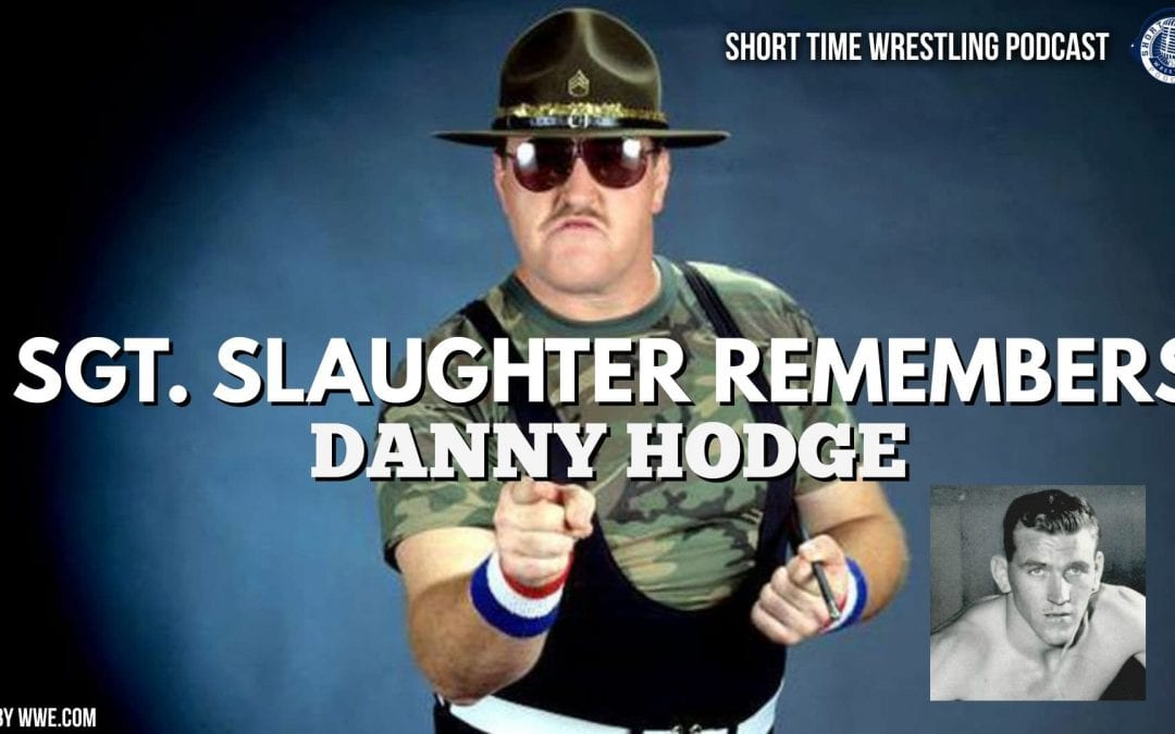 In his own words, Sgt. Slaughter on the late Danny Hodge