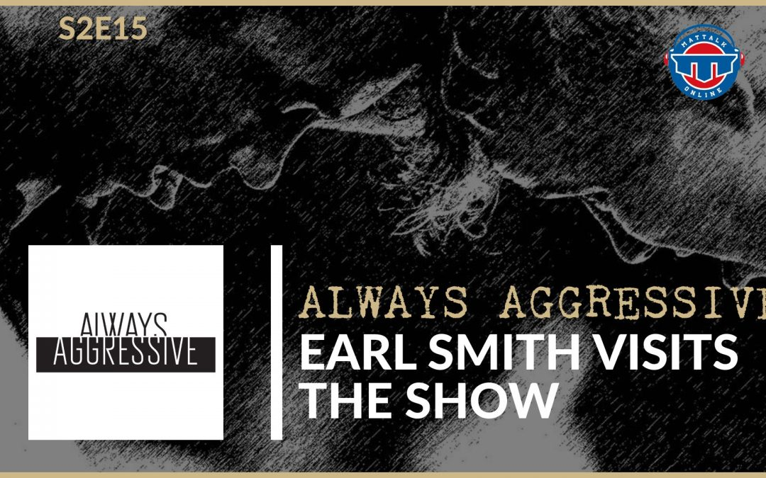 The Open Mat's Earl Smith is Always Aggressive – AAS2E15