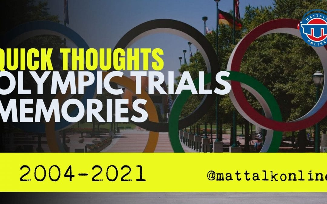 Looking back and some Olympic Team Trials Memories