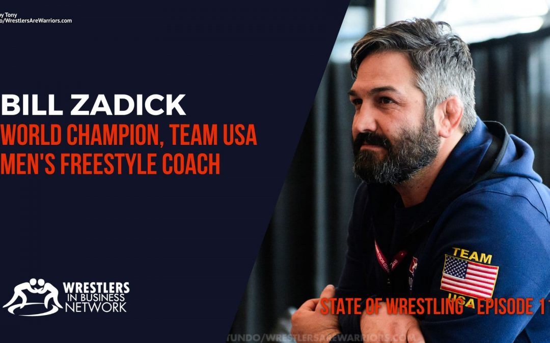 WIBN Philly Webinar: Bill Zadick, 2006 World Champion and Team USA men's freestyle coach – SOW11