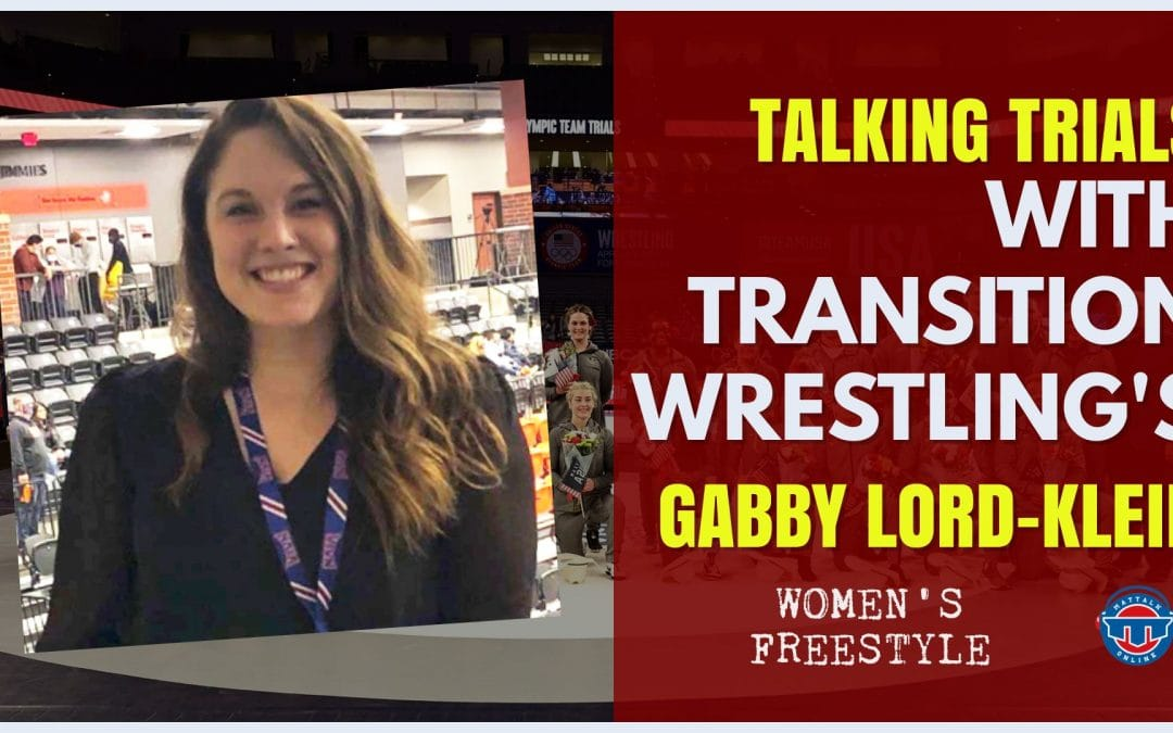 Transition Wrestling's Gabby Lord-Klein on women's freestyle at the U.S. Olympic Team Trials