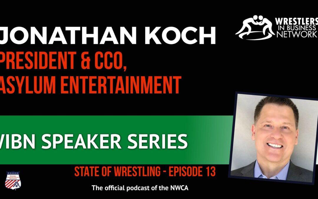 WIBN Speaker Series: Asylum Entertainment President Jonathan Koch and how wrestling saved his life