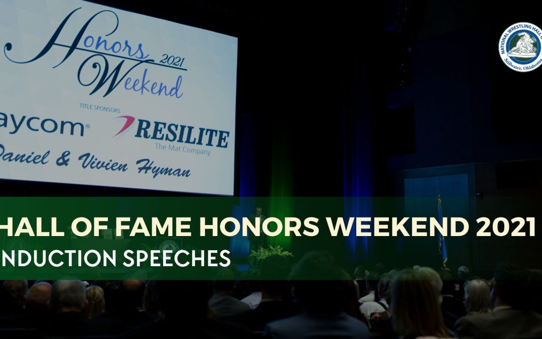 2021 National Wrestling Hall of Fame Honors Weekend Induction Speeches