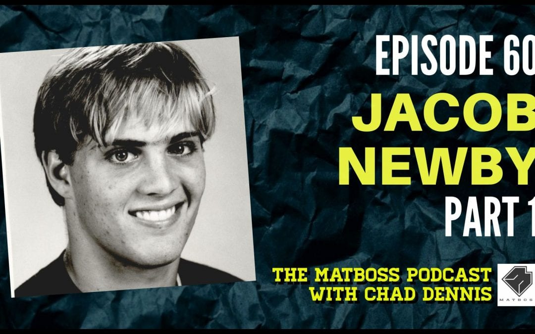 Jacob Newby and the goal of wrestling for your idol – The MatBoss Podcast Ep. 60